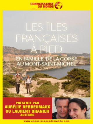 LES ILES FRANCAISES A PIED - En famille, de la Corse au Mont Saint Michel