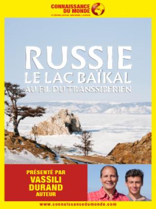 RUSSIE, LE LAC BAIKAL - Au fil du Transsibérien